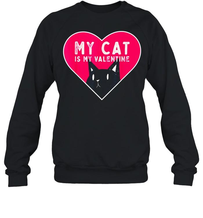 My Cat is My Valentine Kitten Love Heart shirt Unisex Sweatshirt