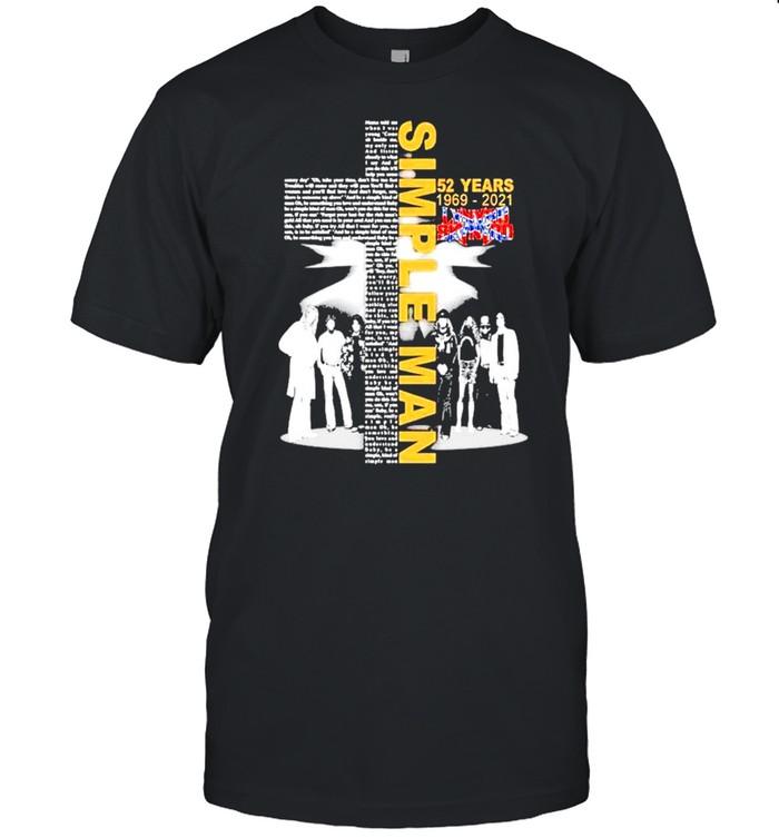 52 Years Lynyrd Skynyrd 1969-2021 simple man shirt
