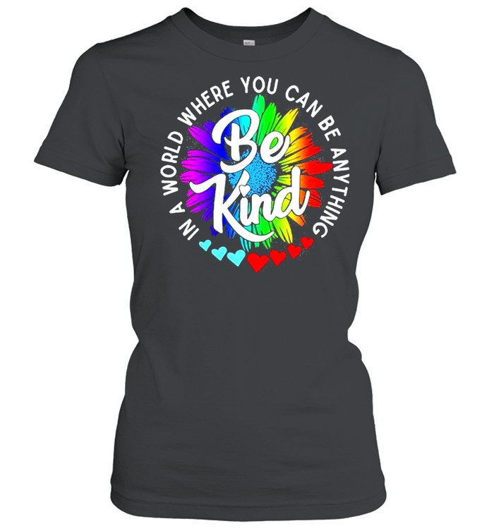 In a world where you can be anything be kind shirt Classic Women's T-shirt