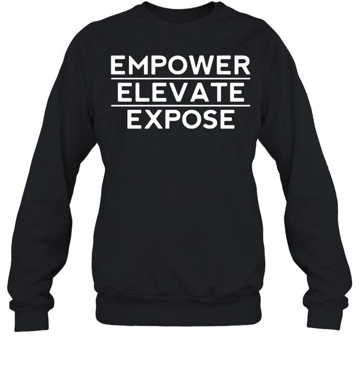 Empower elevata expose shirt Unisex Sweatshirt
