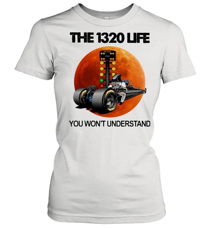 The 1320 Life You Won't Understand The Moon Car shirt Classic Women's T-shirt