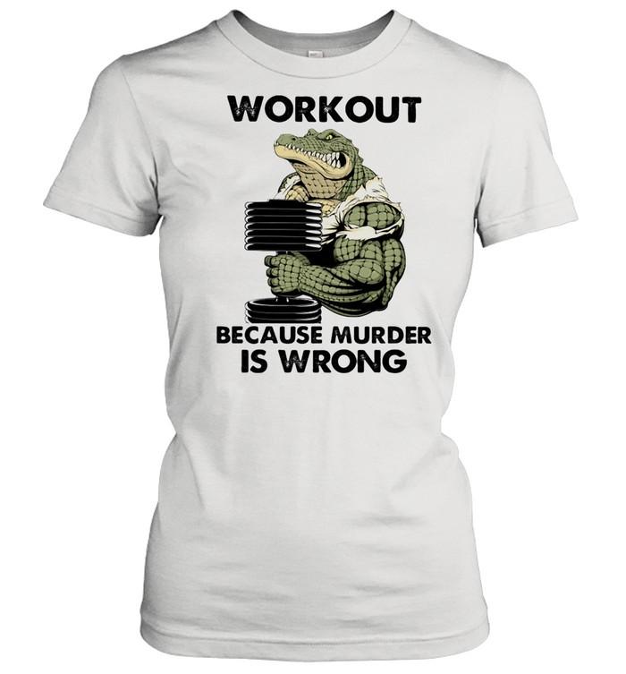 WorkOut Because Murder Is Wrong Crocodile Weightifling shirt Classic Women's T-shirt