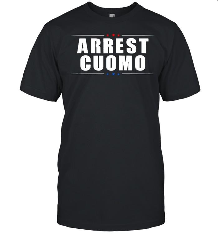 2021 Anti Cuomo Arrest Cuomo Funny Political shirt