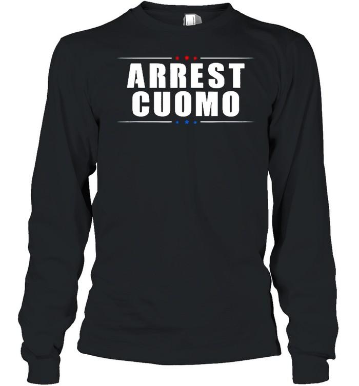 2021 Anti Cuomo Arrest Cuomo Funny Political shirt Long Sleeved T-shirt