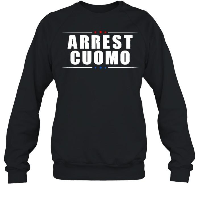 2021 Anti Cuomo Arrest Cuomo Funny Political shirt Unisex Sweatshirt