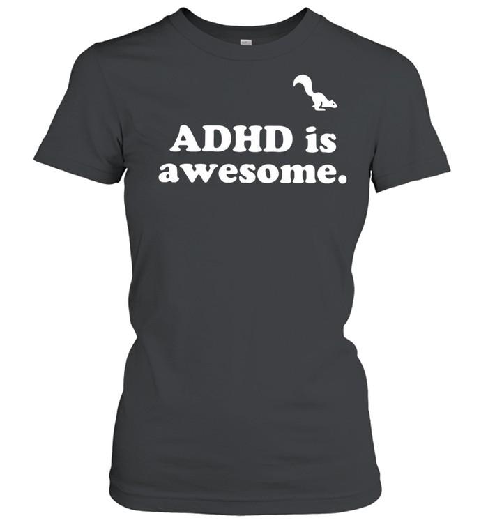 Adhd is awesome shirt Classic Women's T-shirt