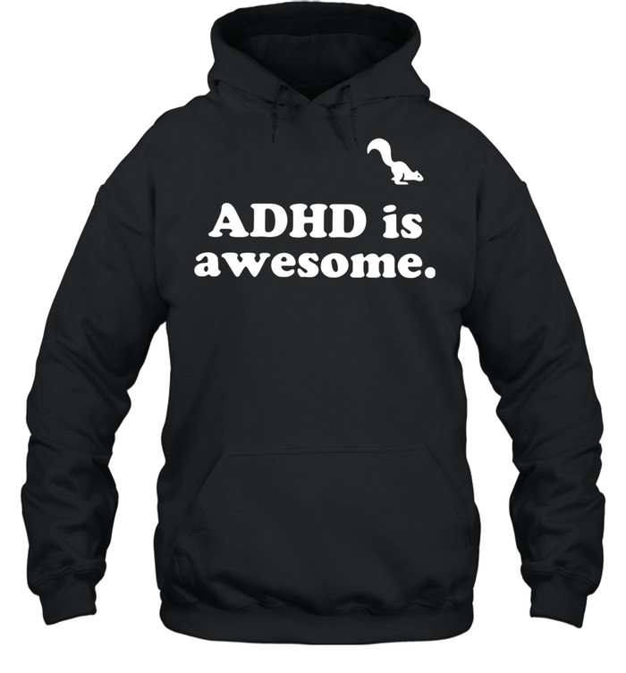 Adhd is awesome shirt Unisex Hoodie