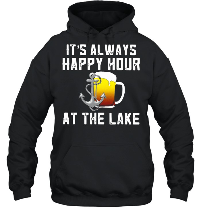 Beer Its always happy hour at the lake shirt Unisex Hoodie