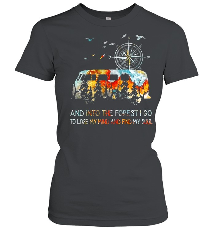 Bus And Into The Forest I Go To Lose My Mind And Find My Soul shirt Classic Women's T-shirt