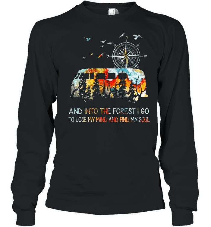Bus And Into The Forest I Go To Lose My Mind And Find My Soul shirt Long Sleeved T-shirt