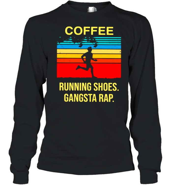 Coffee Running Shoes Gangsta Rap Vintage shirt Long Sleeved T-shirt