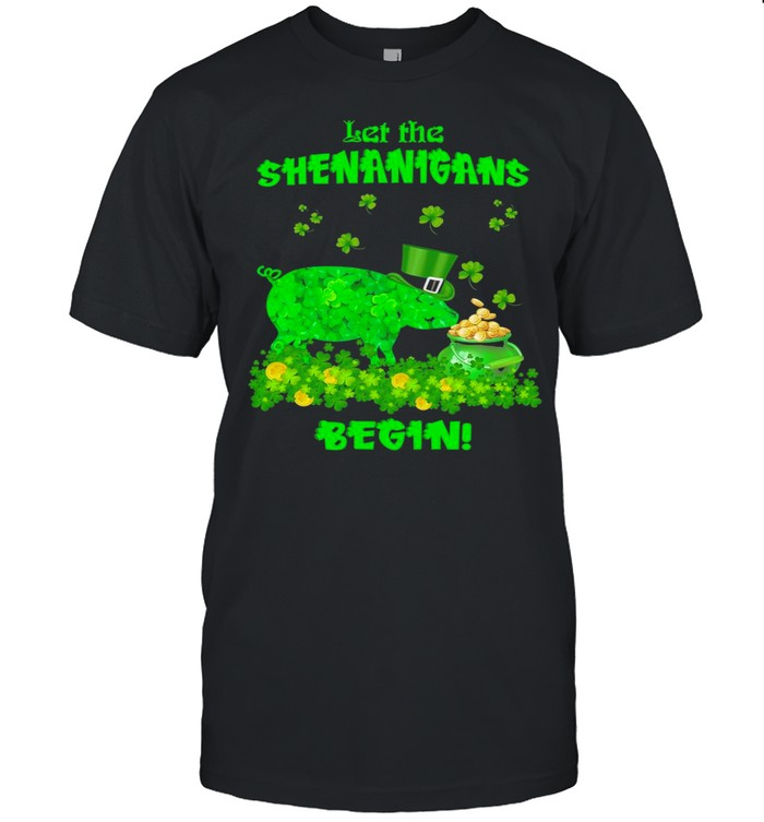 St. Patrick's Day Pig Let The Shenanigans Begin shirt