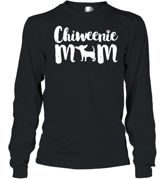 Chiweenie mom chiweenie owners love mothers shirt Long Sleeved T-shirt