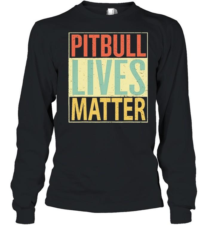 Pitbull Lives Matter Vintage shirt Long Sleeved T-shirt
