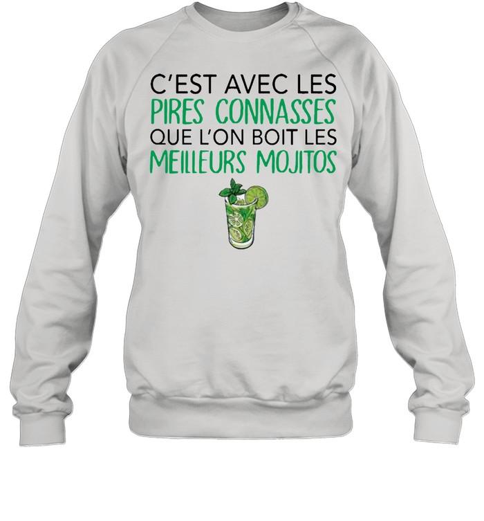 C'est Avec Les Pires Connasses Que L'on Boit Les Meilleurs Mojitos  Unisex Sweatshirt