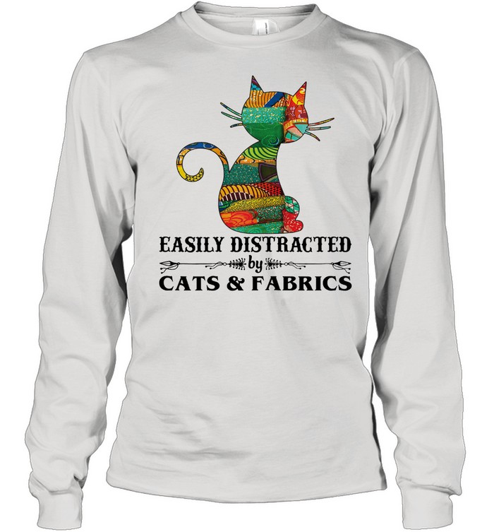 Easily distracted by cast and fabrics shirt Long Sleeved T-shirt