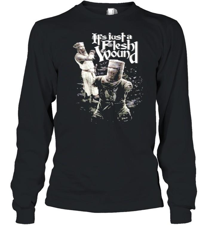It's just a flesh wound shirt Long Sleeved T-shirt