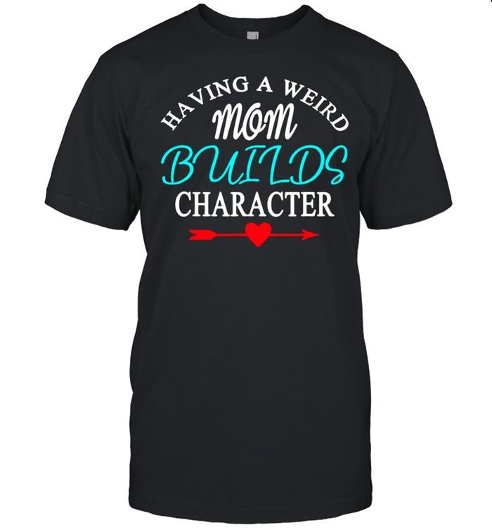 Having A Weird Mom Builds Figur T-shirt