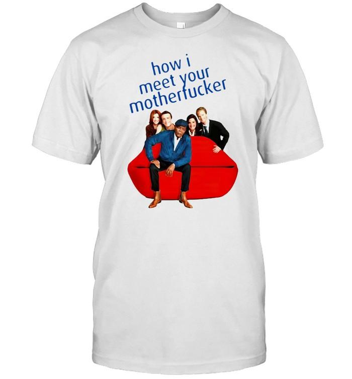 How I Met Your Motherfucker T-shirt
