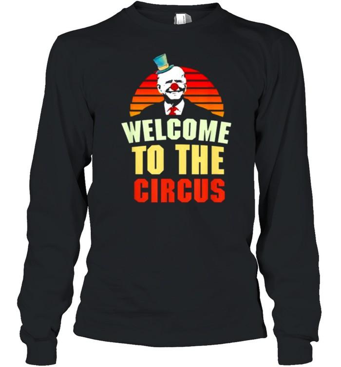 Joe Biden welcome to the circus vintage shirt Long Sleeved T-shirt
