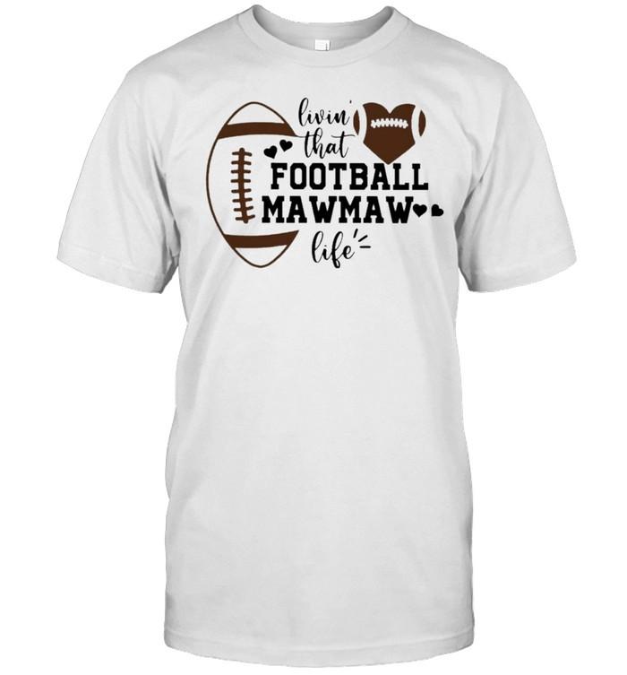 Livin' that Football Mawmaw Life Shirt