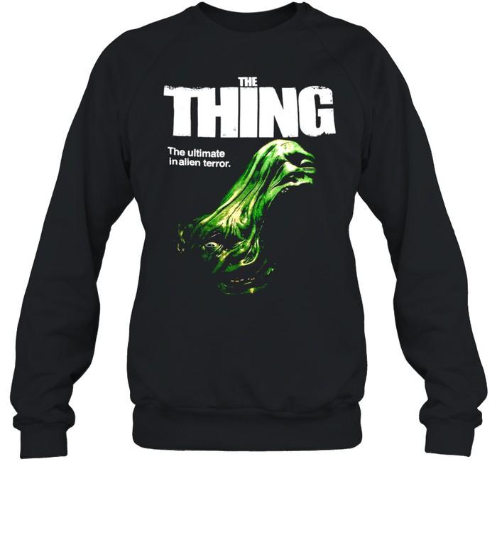 The Thing The Ultimate In Alien Terror T-shirt Unisex Sweatshirt