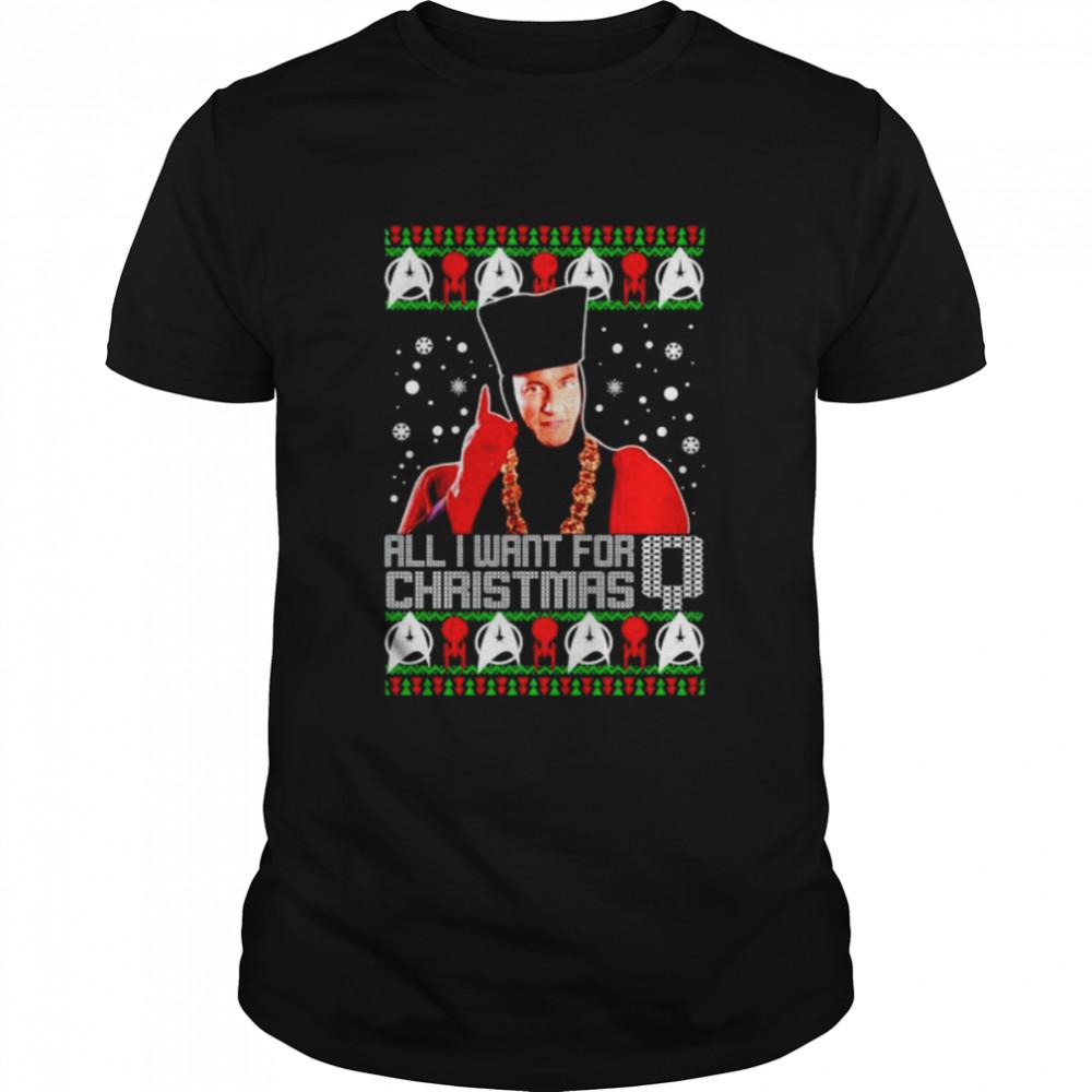 all I want for christmas is Q christmas shirt