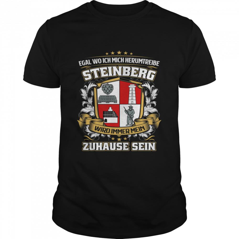 Egal Wo Ich Mich Herumtreibe Steinberg Wird Immer Mein Zuhause Sein T-Shirt