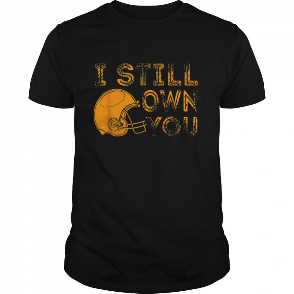 Green Bay I Still Own You Great American Football Fans T-Shirt