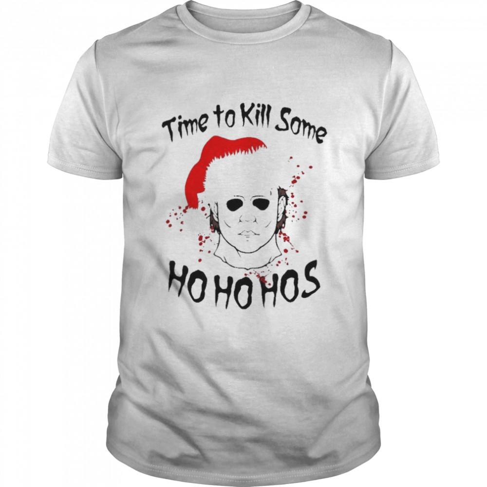 Michael Myers Santa Hat Time To Kill SOme Ho Ho Hos Merry Christmas Shirt