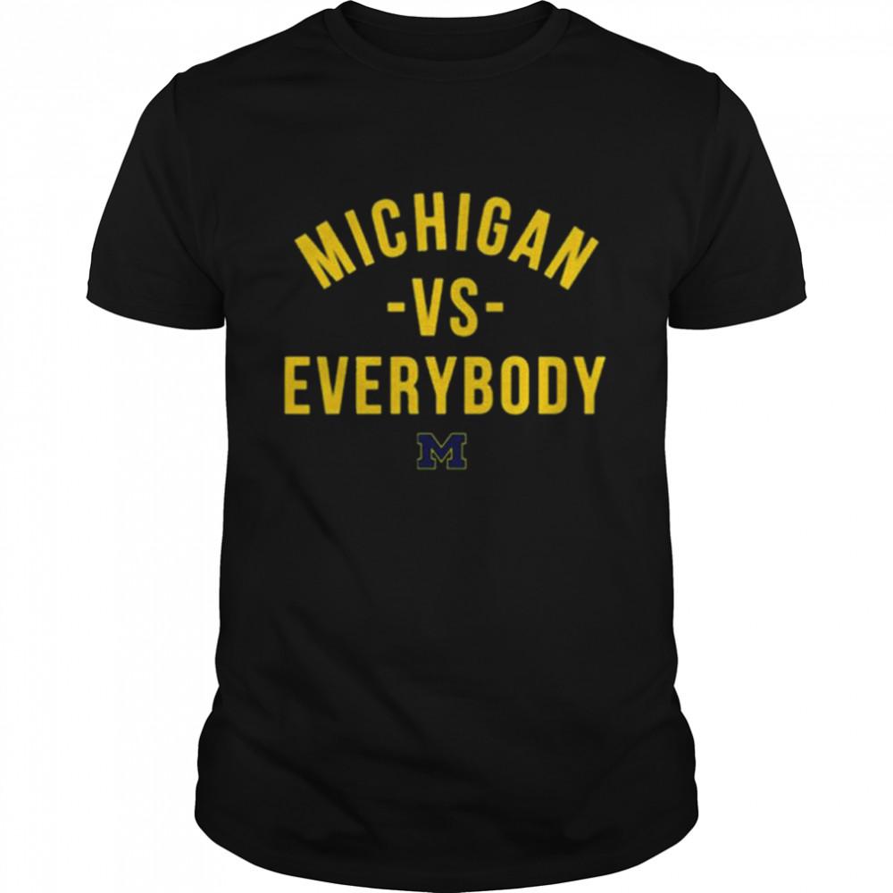 Michigan Football vs Everybody shirt