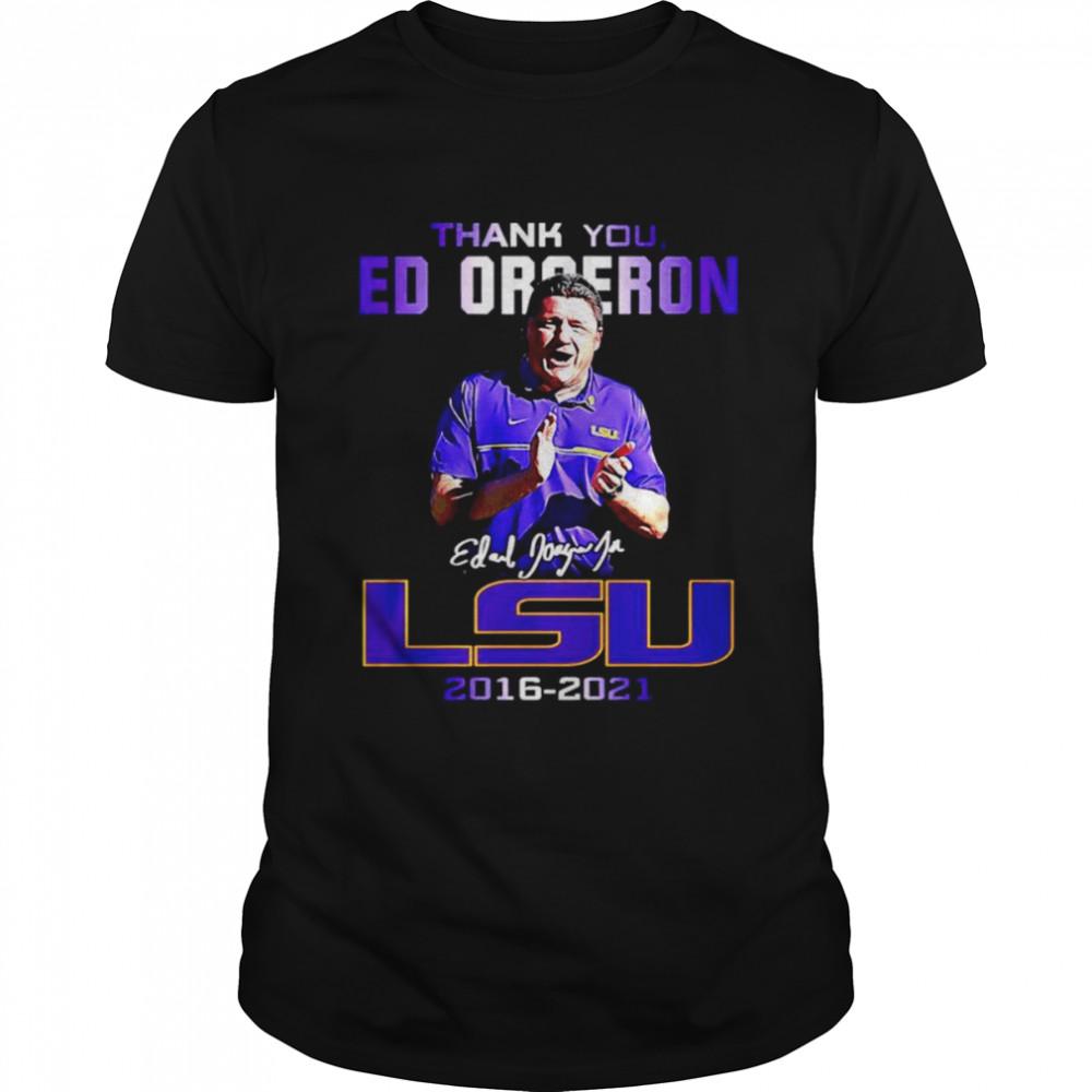 Thank you Ed Orgeron LSU Tiger 2016 2021 signatures shirt